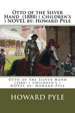 Otto of the Silver Hand (1888) ( Children's ) Novel by
