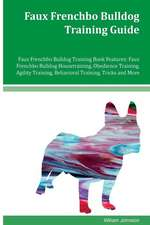 Faux Frenchbo Bulldog Training Guide Faux Frenchbo Bulldog Training Book Features