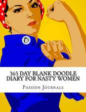 365 Day Blank Doodle Diary for Nasty Women