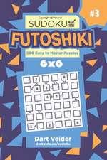 Sudoku Futoshiki - 200 Easy to Master Puzzles 6x6 (Volume 3)