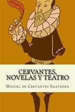 Cervantes, Novelas y Teatro