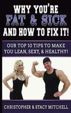 Why You're Fat & Sick and How to Fix It!