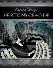George Wright - Reflections of His Life