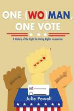 One (Wo)Man, One Vote: A History of the Fight for Voting Rights in America
