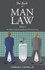 The Book of Man Law: The Official-Unofficial Comprehensive Rule Book for Men