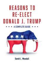 Reasons to Re-Elect Donald J. Trump, Volume 1: A Complete Guide