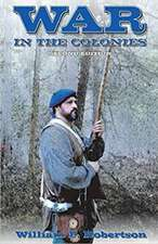 War in the Colonies 2nd Edition, Volume 1