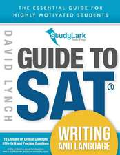 Studylark Guide to SAT Writing and Language: The Essential Guide for Highly Motivated Students