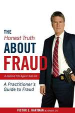 The Honest Truth about Fraud: A Retired FBI Agent Tells All