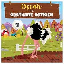 Oscar, the Obstinate Ostrich