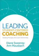 Leading Student-Centered Coaching: Building Principal and Coach Partnerships