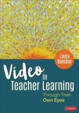 Video in Teacher Learning: Through Their Own Eyes
