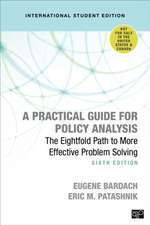 A Practical Guide for Policy Analysis - International Student Edition: The Eightfold Path to More Effective Problem Solving