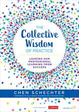 The Collective Wisdom of Practice: Leading Our Professional Learning From Success