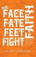 The Face, Fate, Feet & Fight of Faith