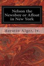 Nelson the Newsboy or Afloat in New York