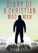 Diary of a Christian Mad Man