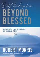 Daily Readings from Beyond Blessed: God's Perfect Plan to Overcome All Financial Stress