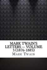 Mark Twain's Letters - Volume 3 (1876-1885)