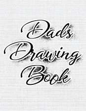 Dads Drawing Book