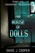 Penny Lane, Paranormal Investigator, the House of Dolls