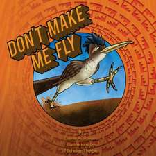 Don't Make Me Fly