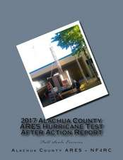 2017 Alachua County Ares Hurricane Test After Action Report