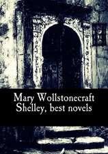 Mary Wollstonecraft Shelley, Best Novels