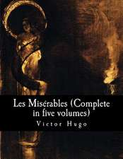 Les Miserables (Complete in Five Volumes)