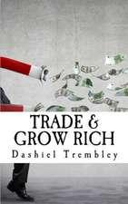 Trade & Grow Rich 2.0