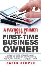 A Payroll Primer for the First-Time Business Owner