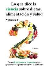 Lo Que Dice La Ciencia Sobre Dietas Alimentacion y Salud, Volumen 2