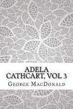 Adela Cathcart, Vol 3