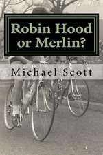 Robin Hood or Merlin?