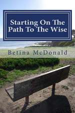 Starting on the Path to the Wise