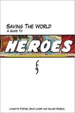 Saving The World: A Guide to Heroes