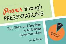 Power Through Presentations: Tips and Tricks to Build a Better Slide Deck