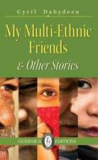 My Multi-Ethnic Friends & Other Stories