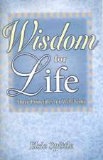 Wisdom for Life: Three Principles for Well-Being