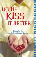 Let Me Kiss It Better: Elixirs for the Not So Straight and Narrow