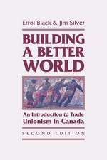 Building a Better World – An Introduction to Trade Unionism in Canada