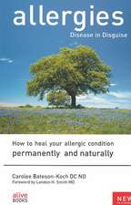 Allergies:  How to Heal Your Allergic Condition Permanently and Naturally