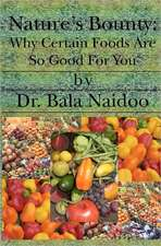 Nature's Bounty:  Why Certain Foods Are So Good for You
