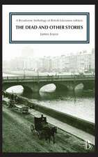 The Dead and Other Stories:  A Broadview Anthology of British Literature Edition