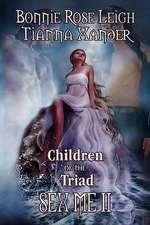Children of the Triad - Sex Me II