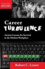 Career Turbulence:  Ancient Lessons for Survival in the Modern Workplace