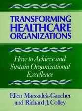 Transforming Healthcare Organizations