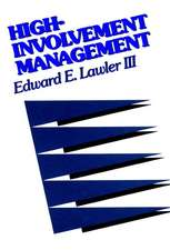 High–Involvement Management: Participative Strategies for Improving Organizational Performance