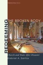 Redeeming the Broken Body:  Church and State After Disaster