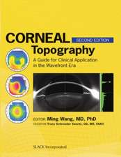 Corneal Topography:  A Guide for Clinical Application in the Wavefront Era